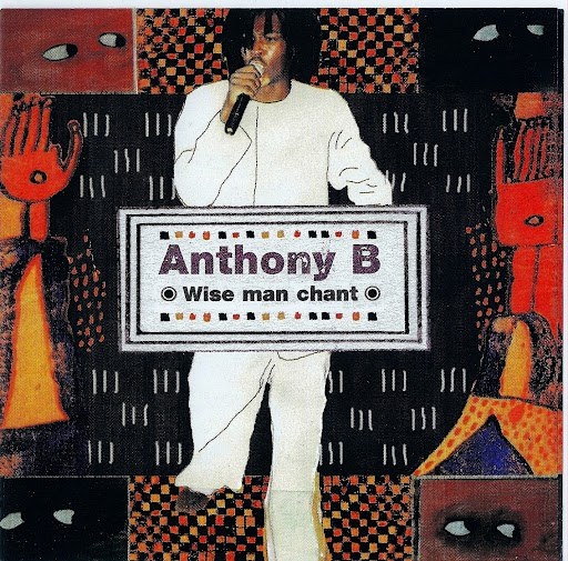 Anthony B альбом Wise Man Chant