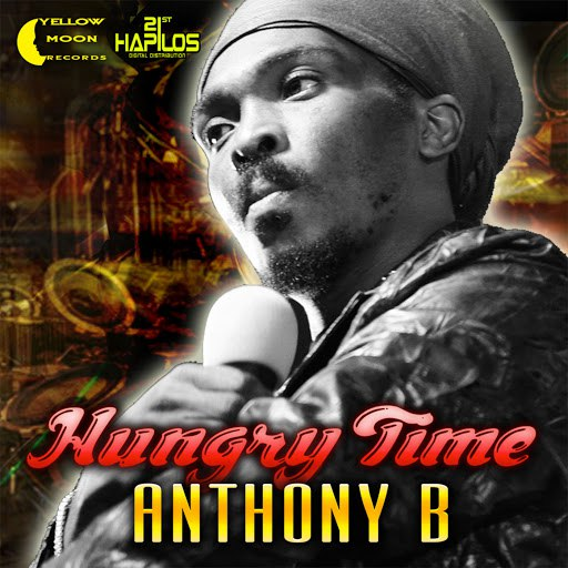 Anthony B альбом Hungry Time