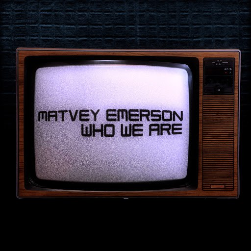 Matvey Emerson альбом Who We Are