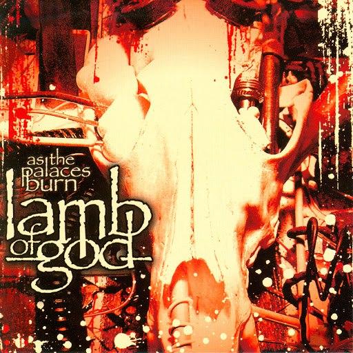 Lamb Of God альбом As The Palaces Burn