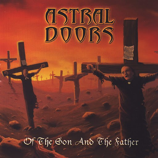 Astral Doors альбом Of The Son and The Father
