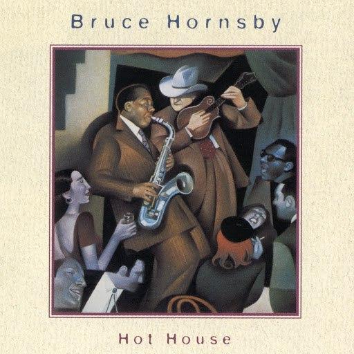 bruce hornsby альбом Hot House