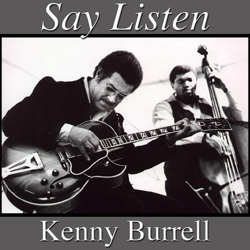 Kenny Burrell альбом Say Listen