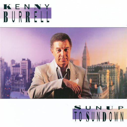 Kenny Burrell альбом Sunup To Sundown
