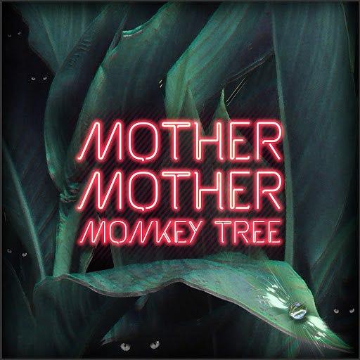 mother mother альбом Monkey Tree (UK Mix)