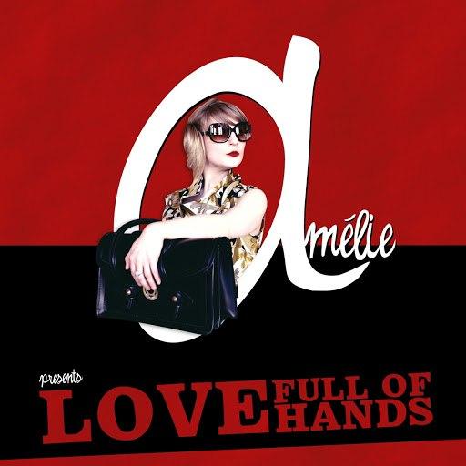 Amelie альбом Love Full of Hands