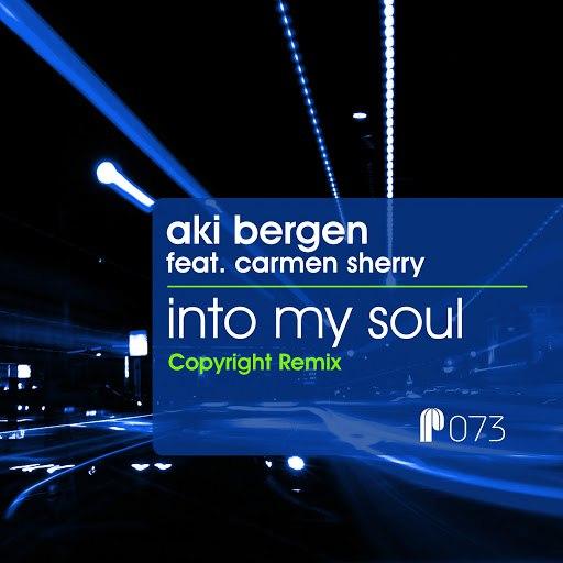 Aki Bergen альбом Into My Soul (Copyright Remix) [feat. Carmen Sherry]