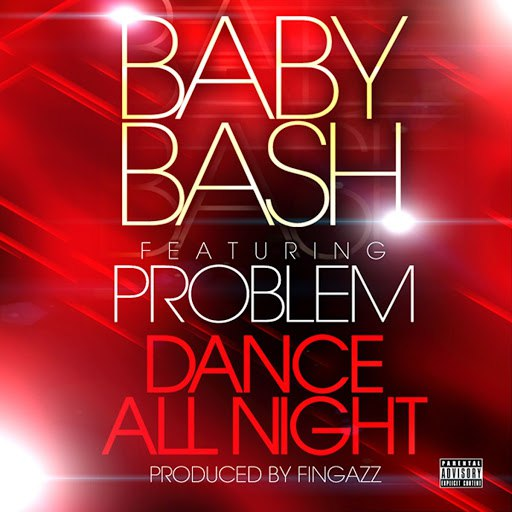 Baby Bash альбом Dance All Night feat. Problem
