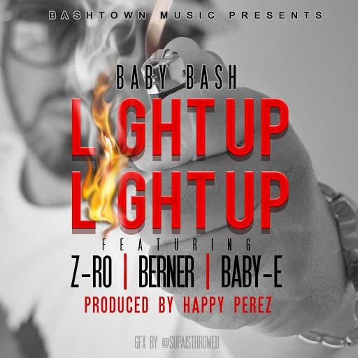 Baby Bash альбом Light Up (feat. Z-Ro, Berner & Baby-E)