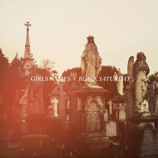 Girls Names альбом Black Saturday