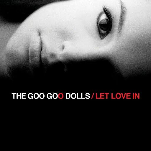 Goo Goo Dolls альбом Let Love In