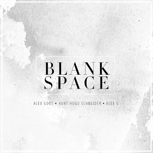 Alex Goot альбом Blank Space (Originally Performed By Taylor Swift)