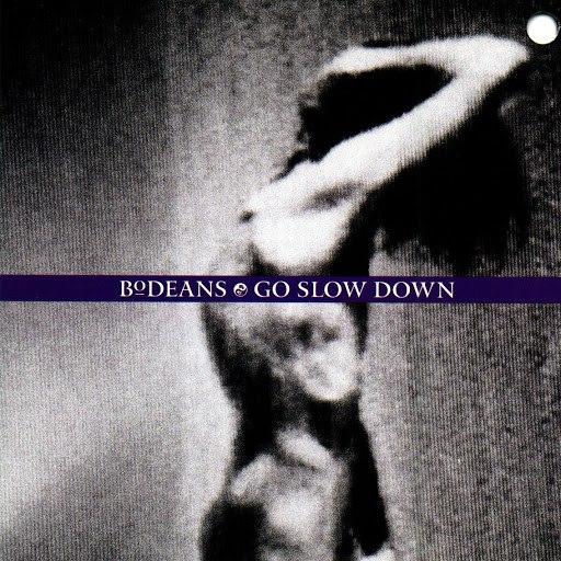 BoDeans альбом Go Slow Down