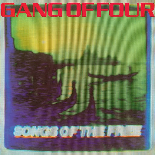 Gang Of Four альбом Songs Of The Free