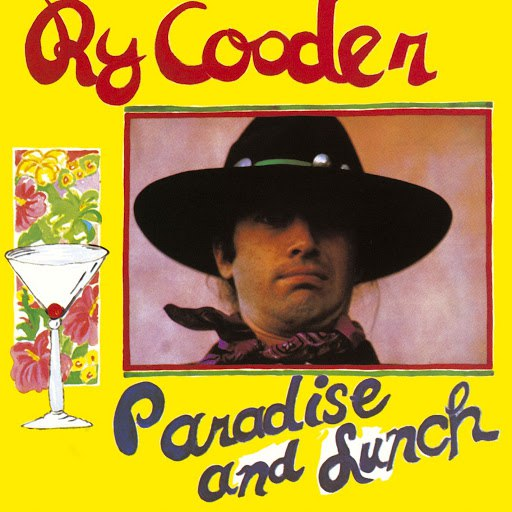 Ry Cooder альбом Paradise And Lunch