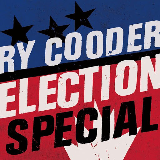 Ry Cooder альбом Election Special