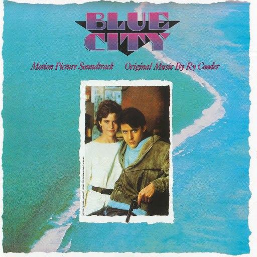 Ry Cooder альбом Blue City Motion Picture Soundtrack