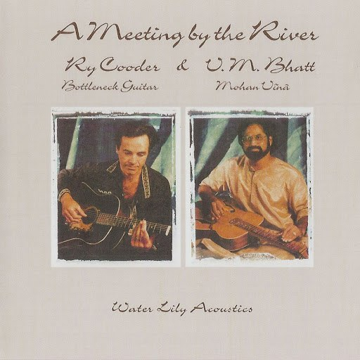Ry Cooder альбом A Meeting by the River