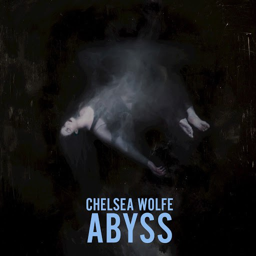 Chelsea Wolfe альбом Abyss