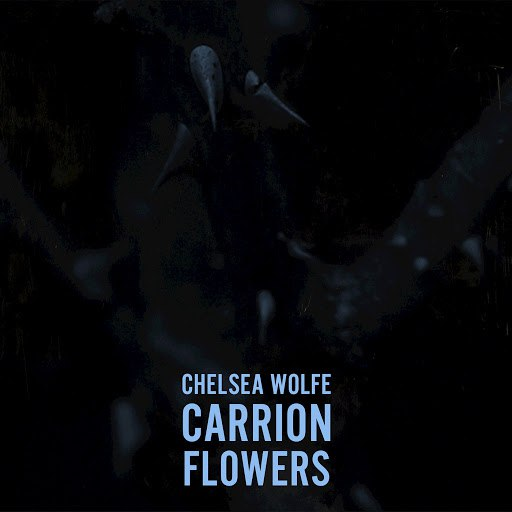 Chelsea Wolfe альбом Carrion Flowers