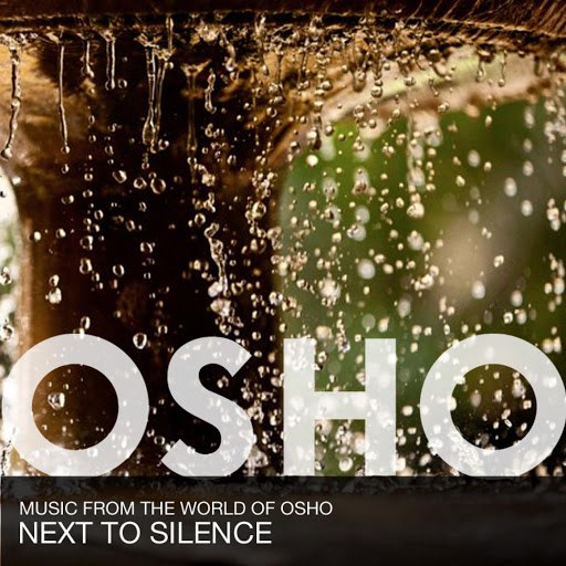 Music From The World Of Osho альбом Next to Silence