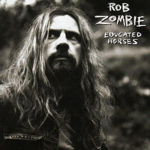 Rob Zombie альбом Educated Horses