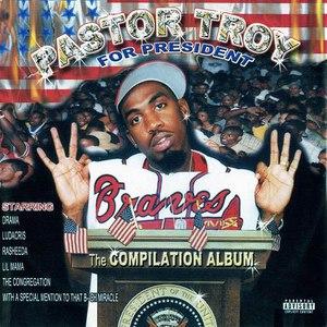 Pastor Troy альбом Pastor Troy for President