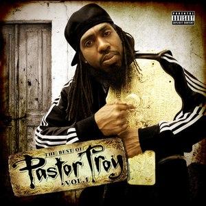 Pastor Troy альбом The Best of Pastor Troy Vol. 1