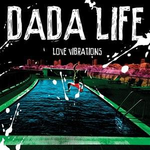 Dada Life альбом Love Vibrations