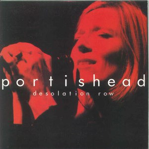 Portishead альбом Desolation Row