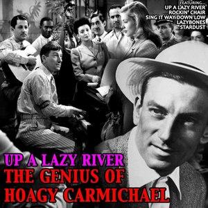 Hoagy Carmichael альбом Up a Lazy River: The Genius of Hoagy Carmichael