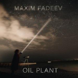 Макс Фадеев альбом Oil Plant