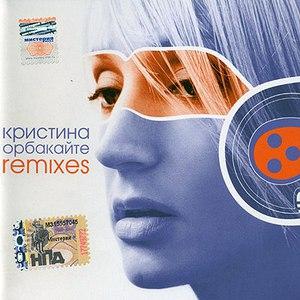 Кристина Орбакайте альбом Remixes