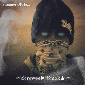 Summer Of Haze альбом ∞ Screwee► Smok▲ ∞