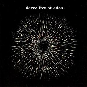 Doves альбом Live at Eden