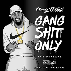 Chevy Woods альбом Gang Shit Only