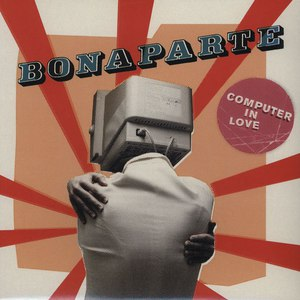 Bonaparte альбом Computer In Love
