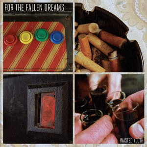 For The Fallen Dreams альбом Wasted Youth