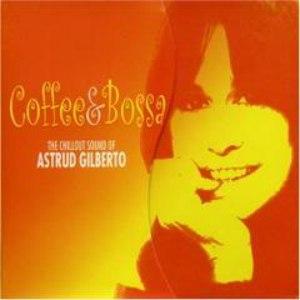 Astrud Gilberto альбом Coffee & Bossa: The Chillout Sound of Astrud Gilberto
