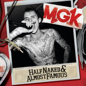 MGK альбом Half Naked & Almost Famous - EP