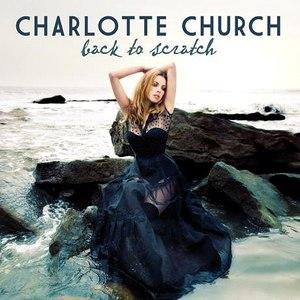 Charlotte Church альбом Back To Scratch