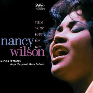 Nancy Wilson альбом Save Your Love For Me: Nancy Wilson Sings The Great Blues Ballads