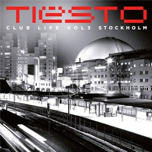 Tiësto альбом Club Life, Vol. 3 - Stockholm (Spotify Exclusive)