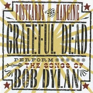 Grateful Dead альбом Postcards Of The Hanging: Grateful Dead Perform The Songs Of Bob Dylan