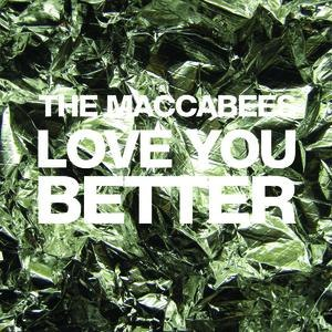 The Maccabees альбом Love You Better