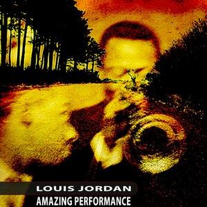 Louis Jordan альбом Amazing Performance