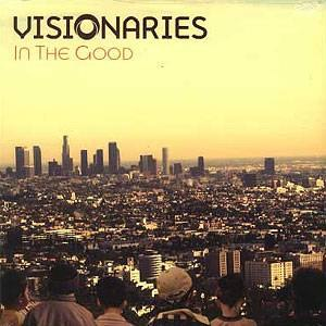 Visionaries альбом In the Good