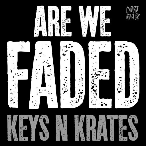 KEYS N KRATES альбом Are We Faded