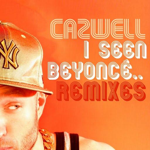 Cazwell альбом I Seen Beyonce… featuring Jonny Makeup: The Remixes
