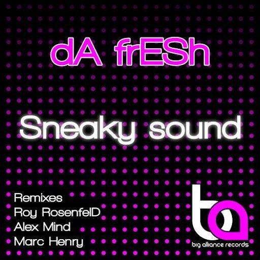 Da Fresh альбом Sneaky Sound